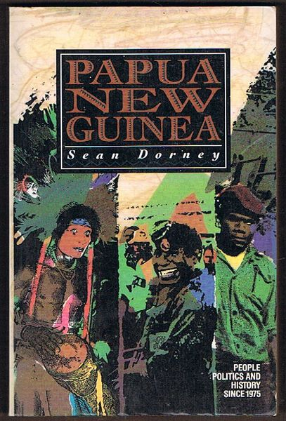 Papua New Guinea : People, Politics and History since 1975