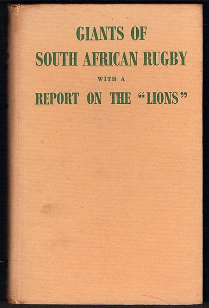 "Giants of South African Rugby with a Report on the ""Lions"""