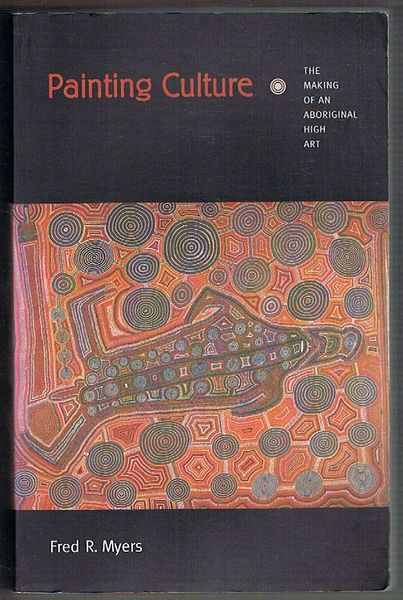 Painting Culture: The Making of an Aboriginal High Art