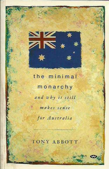 The Minimal Monarchy and why it still makes sense for Australia. Signed