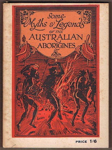Some Myths and Legends of the Australian Aborigines