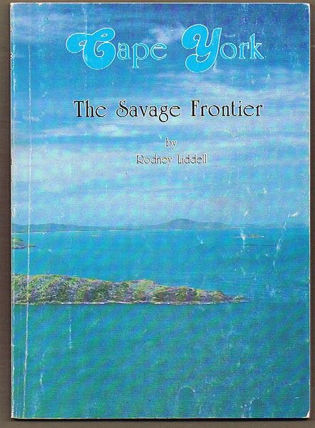 Cape York: The Savage Frontier. SMALL BOOKLET