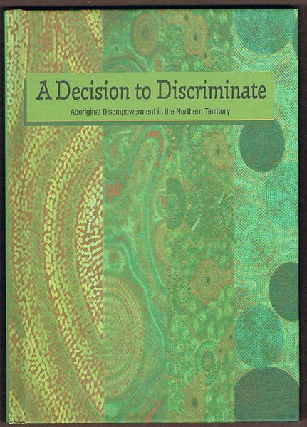 A Decision to Discriminate: Aboriginal Disempowerment in the Northern Territory