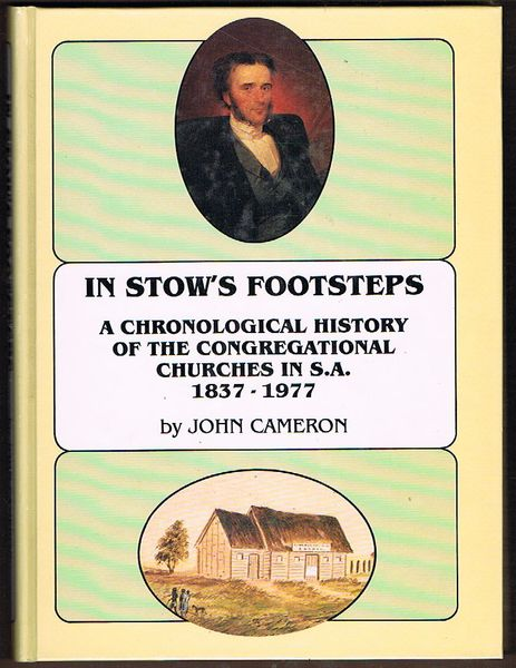 In Stow's Footsteps. A Chronological History of the Congregational Churches in S.A. 1837-1977