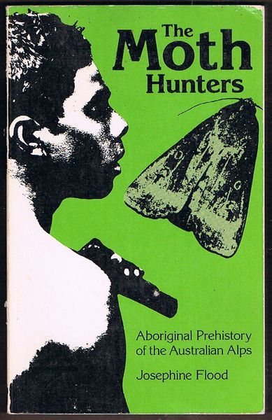 The Moth Hunters: Aboriginal Prehistory of the Australian Alps