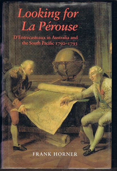 Looking for La Perouse: D'Entrecasteaux in Australia and the South Pacific 1792-1793