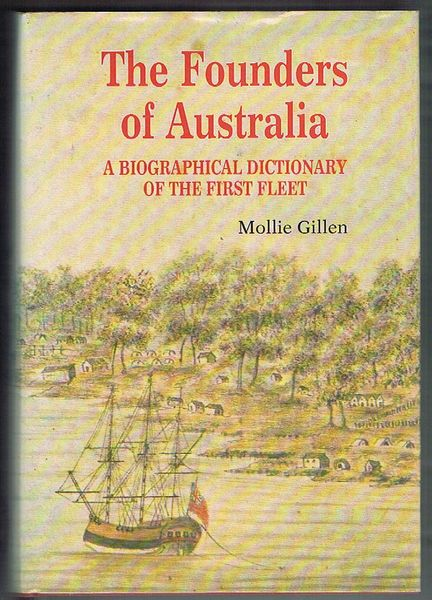The Founders of Australia: A Biographical Dictionary of the First Fleet