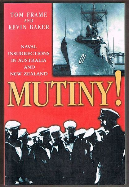 Mutiny! Naval Insurrections in Australia and New Zealand