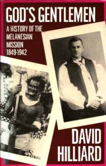 God's Gentlemen: A History of the Melanesian Mission 1849-1942