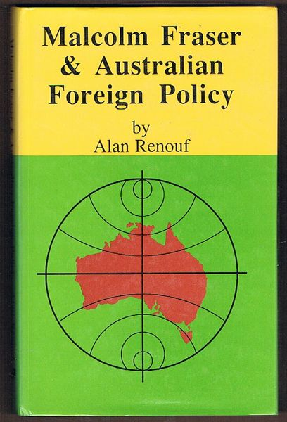 Malcolm Fraser and Australian Foreign Policy