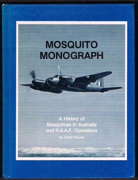 Mosquito Monograph: A History of Mosquitoes in Australia and R.A.A.F. Operations