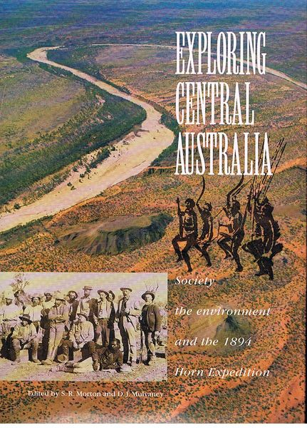 Exploring Central Australia: Society, the Environment and the 1894 Horn Expedition