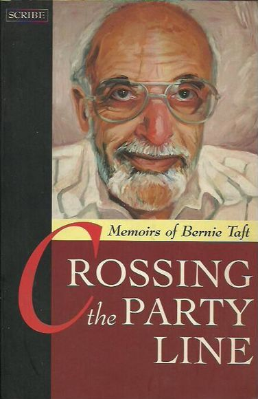 Crossing the Party Line: Memoirs of Bernie Taft. Signed