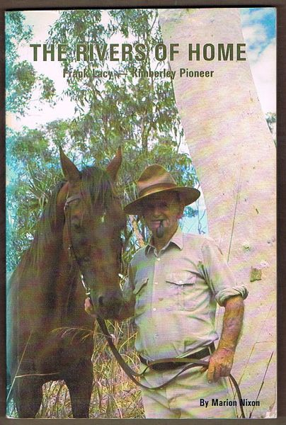 The Rivers of Home: Frank Lacy - Kimberley Pioneer