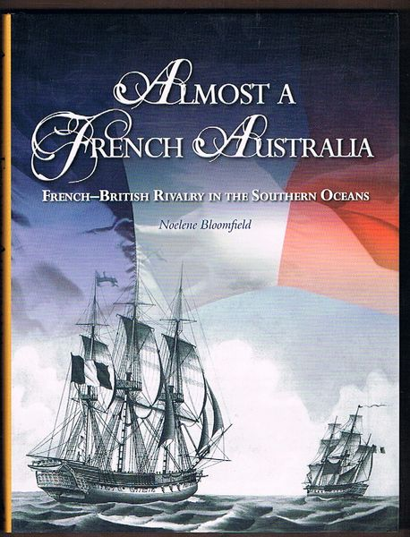 Almost a French Australia: French-British Rivalry in the Southern Oceans