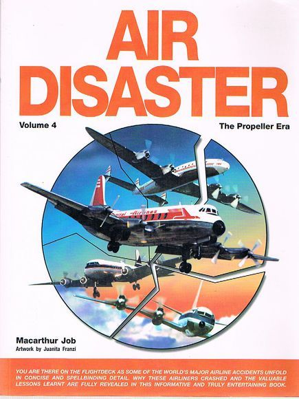 Air Disaster: Volume 4. The Propeller Era