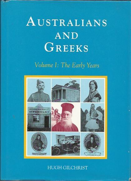 Australians and Greeks. Volume I: The Early Years