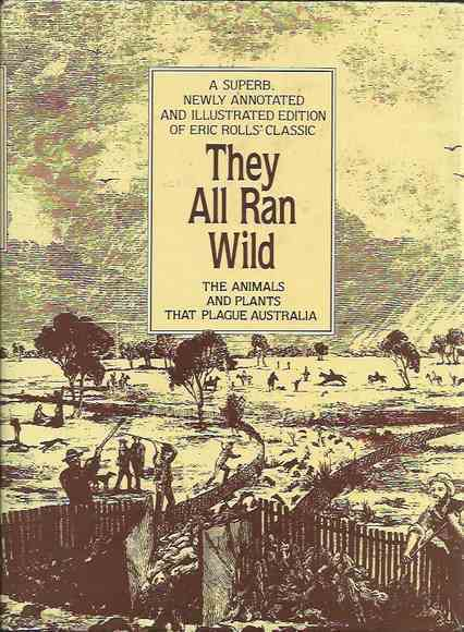 They All Ran Wild: The Animals and Plants that Plague Australia