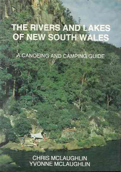 The Rivers and Lakes of New South Wales: A Canoeing and Camping Guide