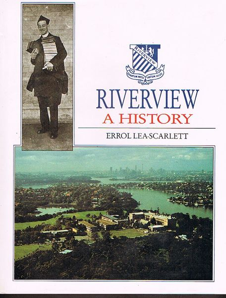 Riverview: Aspects of the story of Saint Ignatius College & its peninsula 1836-1988. Inscribed