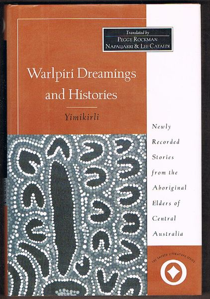 Warlpiri Dreamings and Histories: Yimikirli. Nnewly recorded sayings from aboriginal elders of Central Australia