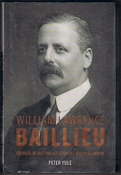 William Lawrence Baillieu: Founder of Australia's Greatest Business Empire