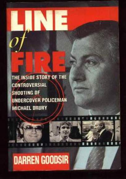 Line of Fire: The Inside Story of the Controversial Shooting of Undercover Policeman Michael Drury