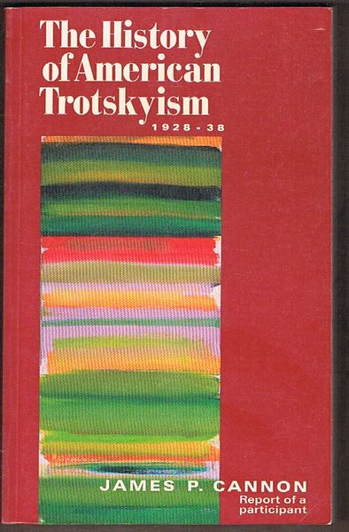 The History of American Trotskyism 1928-1938: Report of a Participant