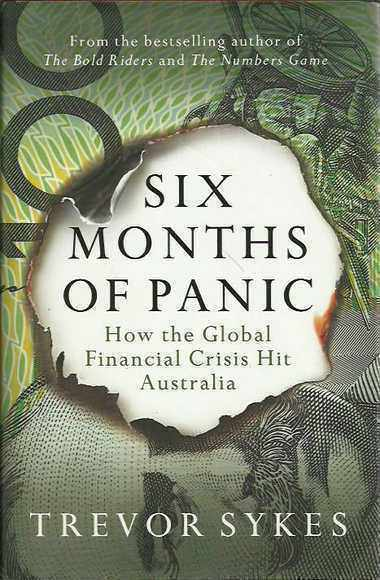 Six Months of Panic: How the Global Financial Crisis Hit Australia