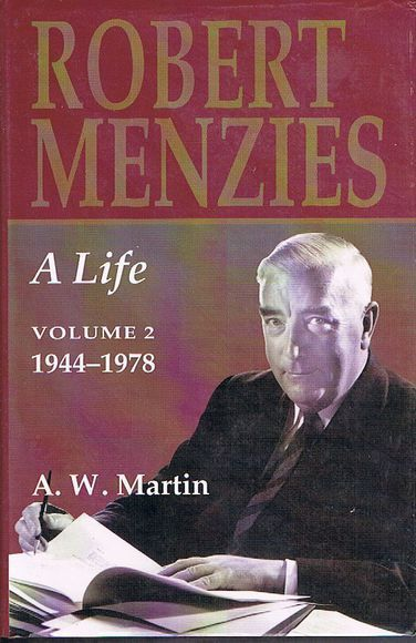 Robert Menzies - A Life. Volume 2: 1944-1978