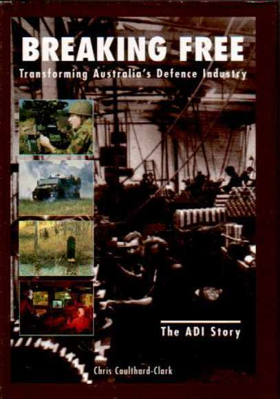 Breaking Free: Transforming Australia's Defence Industry. The ADI Story