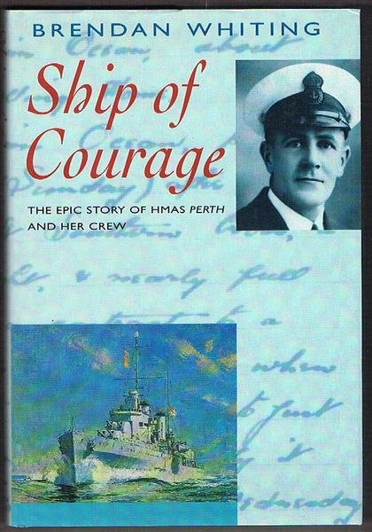 Ship of Courage: The Epic Story of HMAS Perth and Her Crew
