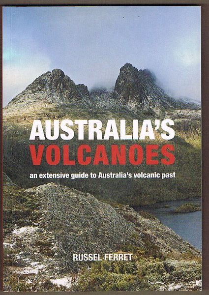 Australia's Volcanoes: An Extensive Guide to Australia's Volcanic Past