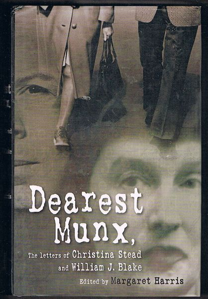 Dearest Munx: The Letters of Christina Stead and William J. Blake