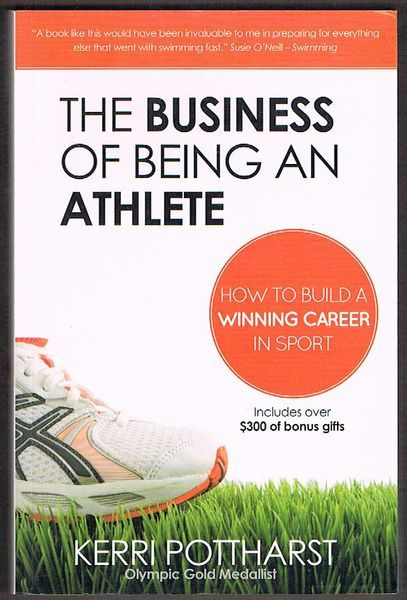 The Business of Being an Athlete: How to Build a Winning Career in Sport