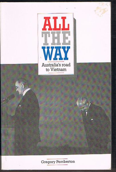 All The Way: Australia's Road To Vietnam