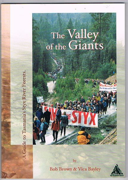 The Valley of the Giants: A guide to Tasmania's Styx River Forests. Second Edition