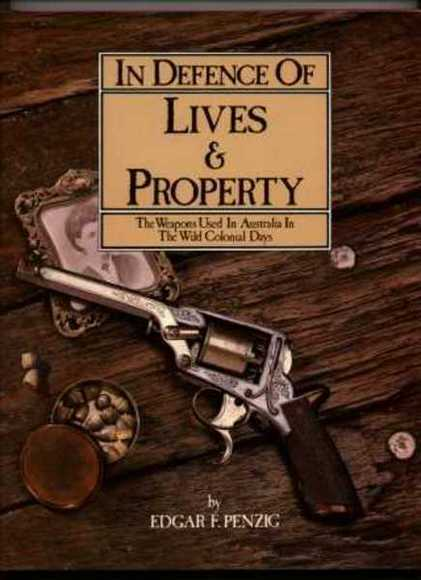 In Defence of Lives & Property: The Weapons Used in Australia in the Wild Colonial Days