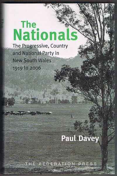 The Nationals: The Progressive, Country and National Party in New South Wales 1919 to 2006
