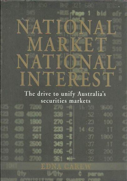 National Market National Interest. The drive to unify Australia's securities markets