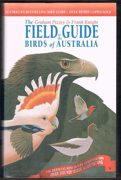 The Graham Pizzey and Frank Knight Field Guide to the Birds of Australia