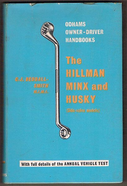 The Hillman Minx and Husky (Side-valve Models) - Odhams Owner-Driver Handbooks