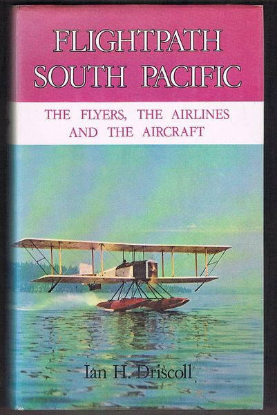 Flightpath South Pacific: The Flyers, The Airlines and the Aircraft