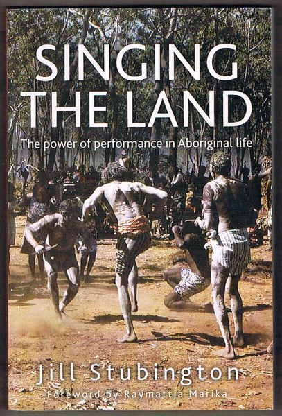 Singing the Land: The Power of Performance in Aboriginal Life. Hardcover