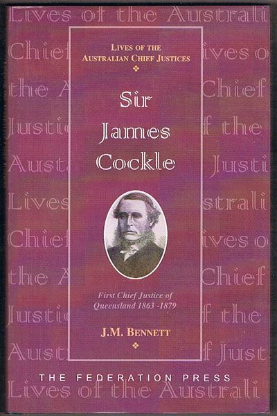Sir James Cockle: First Chief Justice of Queensland, 1863-1879