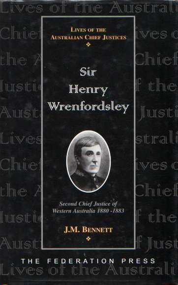 Sir Henry Wrenfordsley: Second Chief Justice of Western Australia 1880-1883