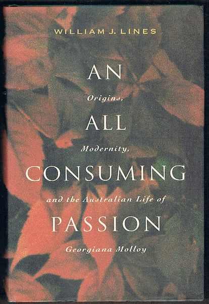 An All Consuming Passion: Origins, Modernity and the Australian Life of Georgiana Molloy
