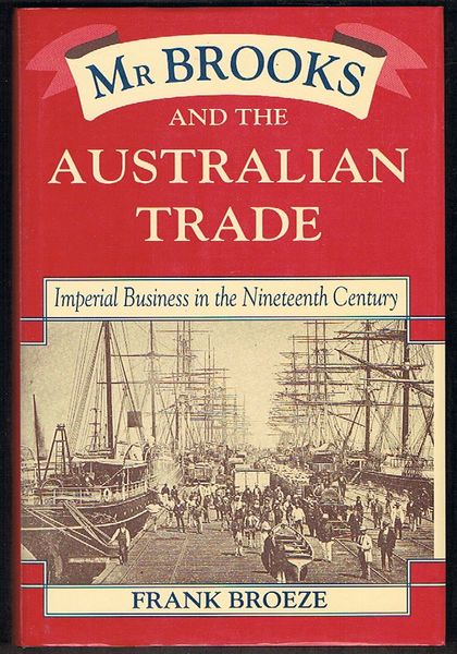 Mr Brooks and the Australian Trade: Imperial Business in the Nineteenth Century