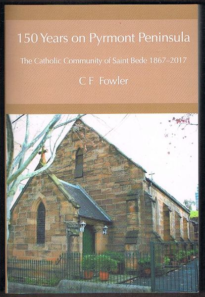 150 Years on Pyrmont Peninsula: The Catholic Community of Saint Bede 1867-2017