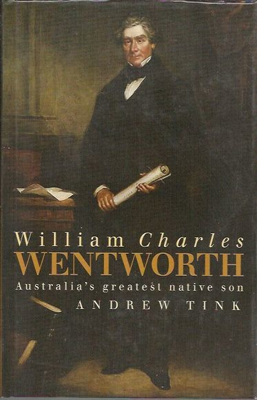 William Charles Wentworth: Australia's Greatest Native Son